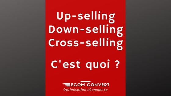 upsell, downsell, cross sell