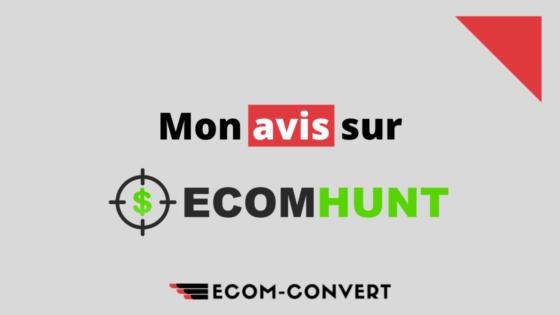 Trouver des produits gagnants avec Ecomhunt... Possible ? Mon avis !